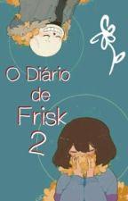 O Diário de Frisk [2] by Felpolina_