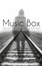Music Box (A Novella)  by wistfulpromise