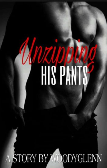 Unzipping His Pants(yaoi/bromance/m2m/boyxboy)
