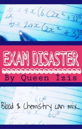 Exam Disaster (Bk1) by Creators_Pen