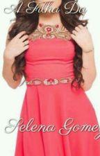 A Filha Da Selena Gomez by Mamacita093