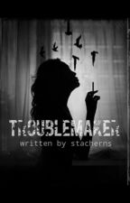 TroubleMaker by stacherns