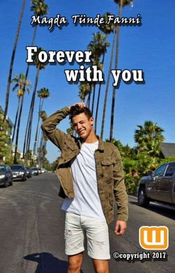 Forever With You - Cameron Dallas Fanfiction [BEFEJEZETT]