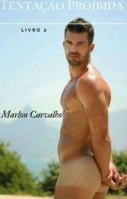 Tentação Proibida 2 (Romance Gay) by MaiconMarlonCarvalho