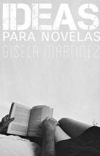 Ideas para novelas #Adóptalas by GiselaMartinez17