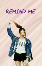 remind me. by bigrawr