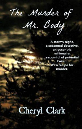 The Murder of Mr. Body by CherylLClark