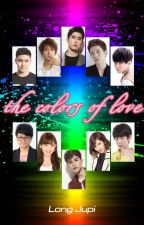 [FANFIC][TỔNG HỢP] THE COLORS OF LOVE by longjupi