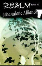 Realm | Lehanalotic Alliance | Book #1 by OneLovelyAuthor
