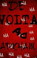 Adotada Pelo Coringa -De Volta Ao Arkham [Parado por tempo indeterminado] by Tia_Joker