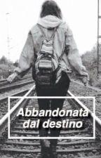 Abbandonata dal destino by andreasimparato