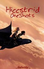 Hiccstrid Oneshots by _thatwriter_