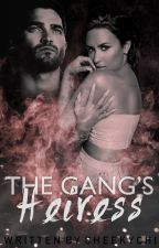 The Gang's Heiress ✔ [ALLIANCE BOOK TWO] by cheekychi