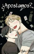 ¿Apostamos? (Yaoi/Gay) by Yuki-chan1