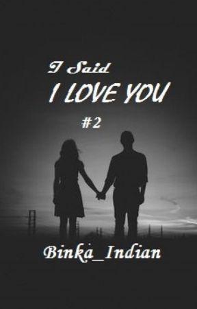 I SAID I LOVE YOU #2 by binka_indian