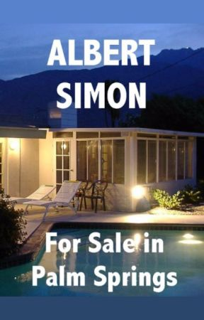 For Sale in Palm Springs: The Henry Wright Mystery Series by AlbertSimon