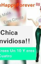 ¡¡Chica Envidiosa.!! by BeHappyForever88