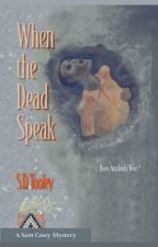 When the Dead Speak by SDTooley