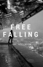 Free Falling (Book 1) by YesseniaGL