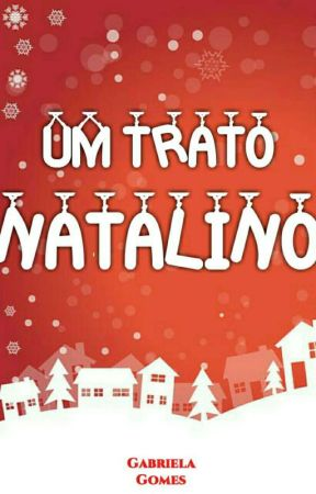Um Trato Natalino by GaabriellaGomes