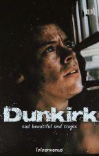 Dunkirk |Harry Styles| |O.S - A.U| by LoumiaS