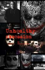 Unhealthy Obsession {Heath Ledger Joker fanfic} by Emolover1998