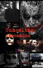 Unhealthy Obsession {Heath Ledger Joker fanfic} by thecringystoryteller