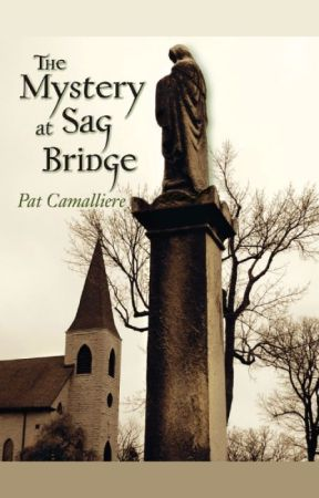 The Mystery at Sag Bridge by PatCamalliere