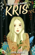 Tan solo llámame Kris  #ConcursosLGBT2017 #WGA2017 #MRA2017 by NinaKudell
