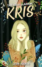 Tan solo llámame Kris  #ConcursosLGBT2017 #plumaLGBTarcoiris2017 by NinaKudell