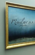 Madness by -Chaoslands-
