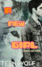 Teen Wolf A new Girl by CristineCriss