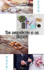 De Secretaria A Su Esposa {{TERMINADA}} by Soy_ChicaDelivery17