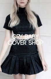 Cry Baby⇉Cover Shop by KatnissBajanCanadian