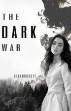 The Dark War by KissOurButt