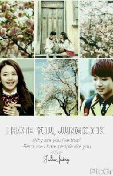 I hate you , JungKook ( BTS )