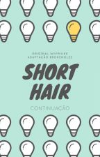 Short Hair - Continuação (Dinally Adaptation) by safetysterek