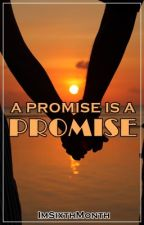 A Promise is a Promise by ImSixthMonth