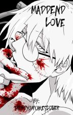 Maddened Love (Stein Fanfic)  by trendycupcakeslover