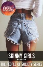 Skinny Girls by wysiwygb