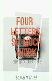 Four Letters  So Much Work by hyperspace_