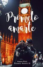Prometo amarte © | PA#3 by Ambar_Ross