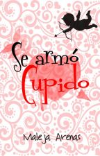 Se Armó Cupido by Maleja_Arenas