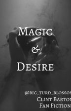 Magic & Desire (Clint Barton Fan Fiction) by Big_turd_blossom