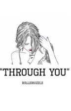 Through you  ➸  jb by Rollersizzle