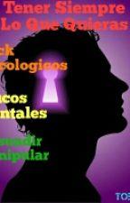 Trucos Psicologicos Para Tener Lo Que Quieras by TobyMV