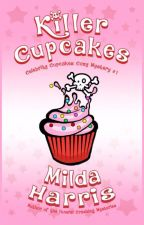 Killer Cupcakes (Complete Novel) by MildaHarris