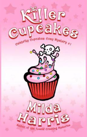 Killer Cupcakes (Complete Novel) by MildaHarris