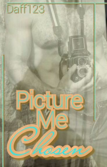 Picture Me Chosen