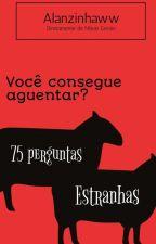 100 Perguntas Estranhas by Alanzinhaww